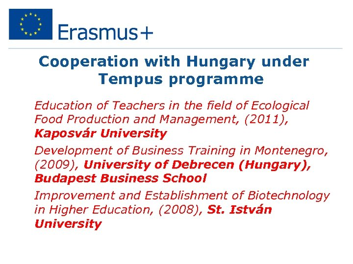 Cooperation with Hungary under Tempus programme • Education of Teachers in the field of