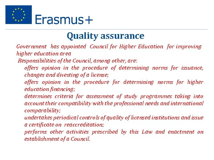 Quality assurance Government has appointed Council for Higher Education for improving higher education area