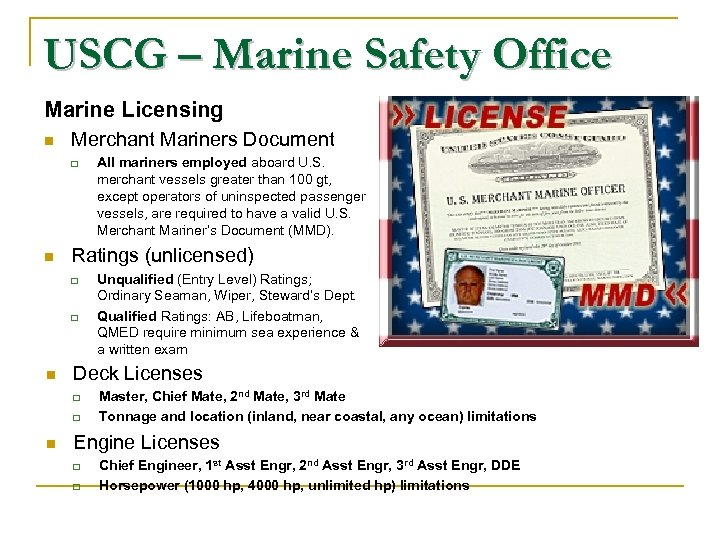 USCG – Marine Safety Office Marine Licensing n Merchant Mariners Document n Ratings (unlicensed)
