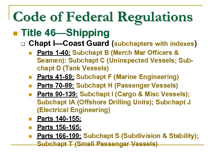 Code of Federal Regulations n Title 46—Shipping Chapt I—Coast Guard (subchapters with indexes) n