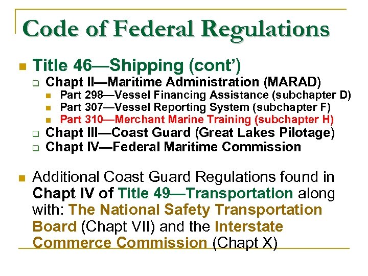 Code of Federal Regulations n Title 46—Shipping (cont') Chapt II—Maritime Administration (MARAD) n n
