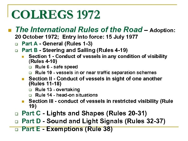 COLREGS 1972 n The International Rules of the Road – Adoption: 20 October 1972;