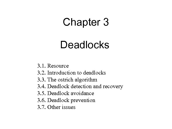 Chapter 3 Deadlocks 3. 1. Resource 3. 2. Introduction to deadlocks 3. 3. The