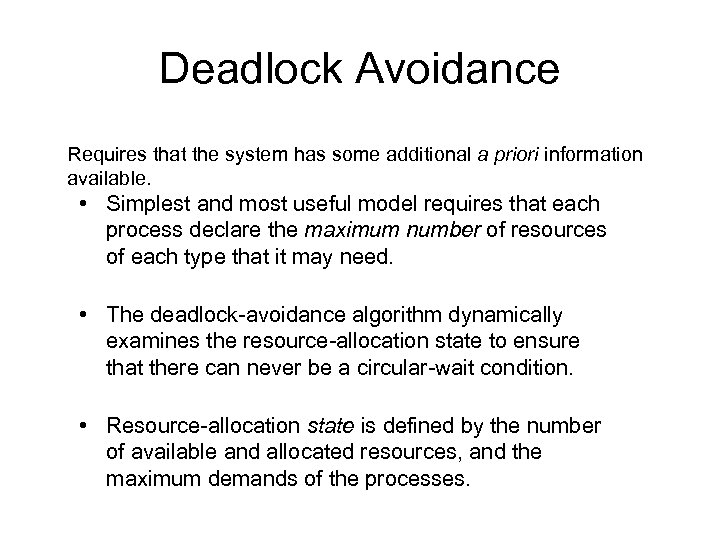 Deadlock Avoidance Requires that the system has some additional a priori information available. •