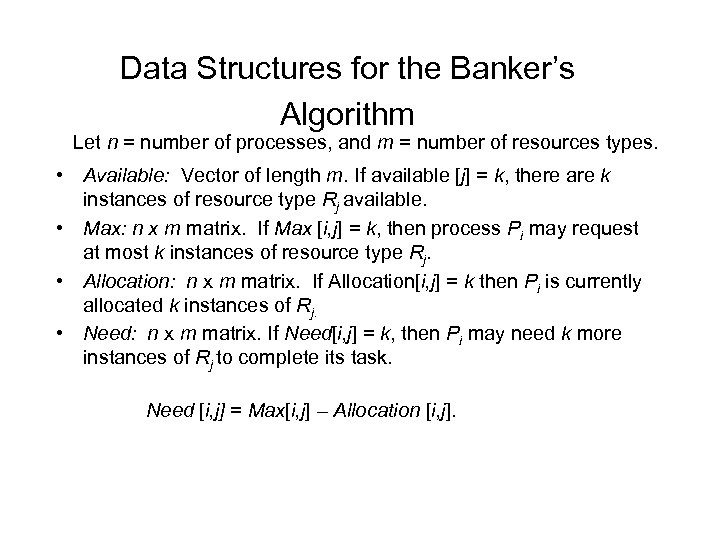 Data Structures for the Banker's Algorithm Let n = number of processes, and m