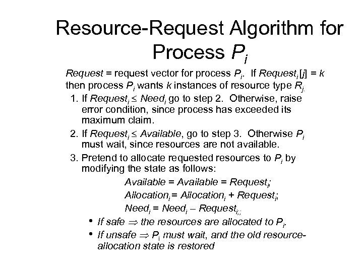 Resource-Request Algorithm for Process Pi Request = request vector for process Pi. If Requesti