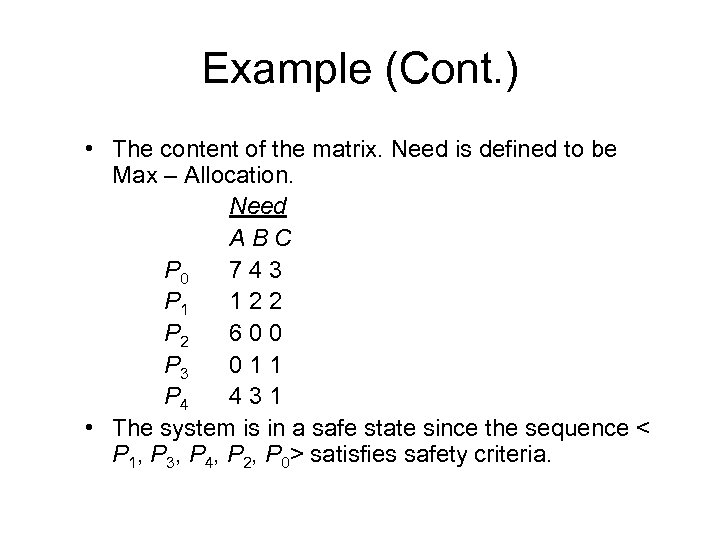 Example (Cont. ) • The content of the matrix. Need is defined to be