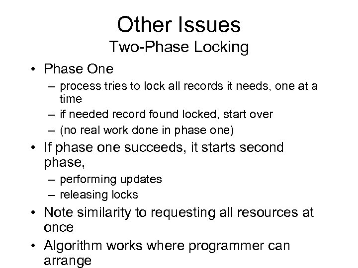 Other Issues Two-Phase Locking • Phase One – process tries to lock all records