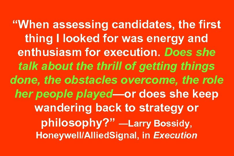 """""""When assessing candidates, the first thing I looked for was energy and enthusiasm for"""
