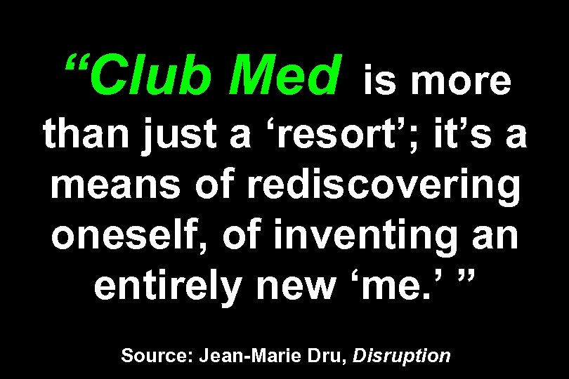 """""""Club Med is more than just a 'resort'; it's a means of rediscovering oneself,"""