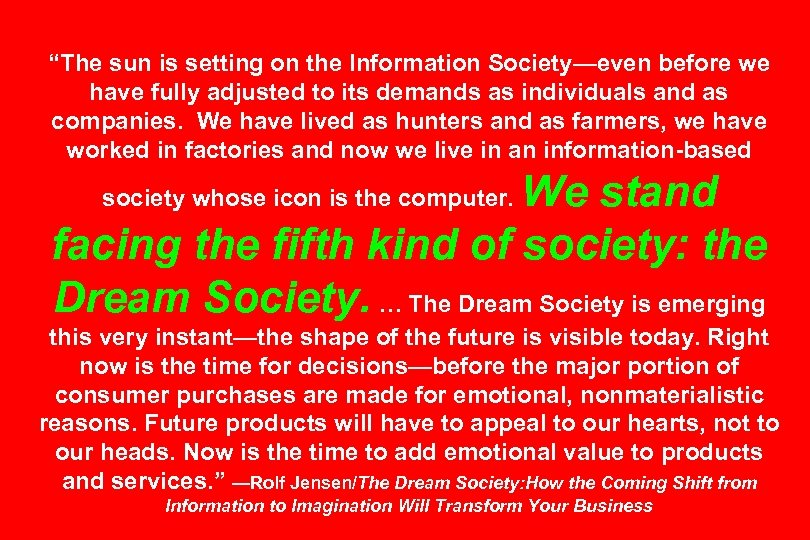 """""""The sun is setting on the Information Society—even before we have fully adjusted to"""