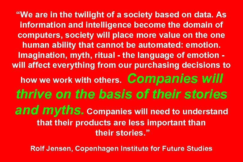 """""""We are in the twilight of a society based on data. As information and"""