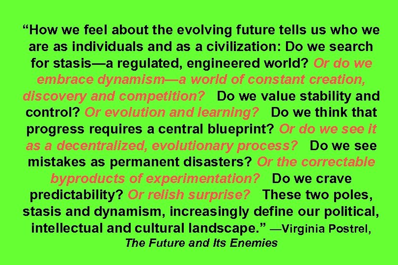 """""""How we feel about the evolving future tells us who we are as individuals"""