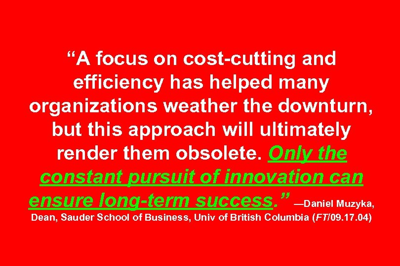 """""""A focus on cost-cutting and efficiency has helped many organizations weather the downturn, but"""