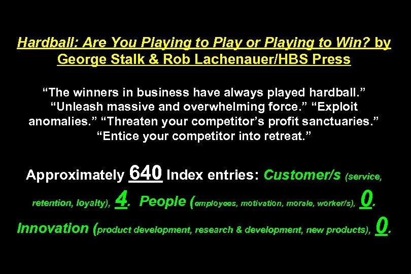 Hardball: Are You Playing to Play or Playing to Win? by George Stalk &