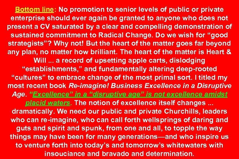 Bottom line: No promotion to senior levels of public or private enterprise should ever
