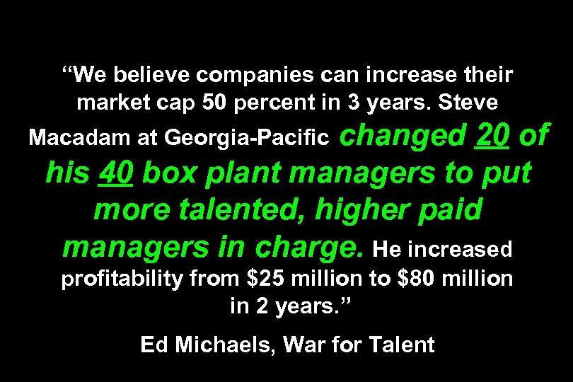 """We believe companies can increase their market cap 50 percent in 3 years. Steve"