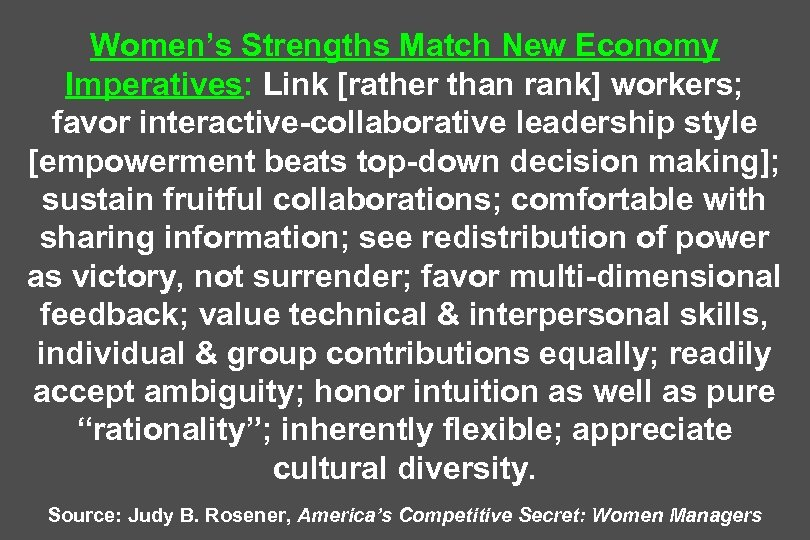Women's Strengths Match New Economy Imperatives: Link [rather than rank] workers; favor interactive-collaborative leadership