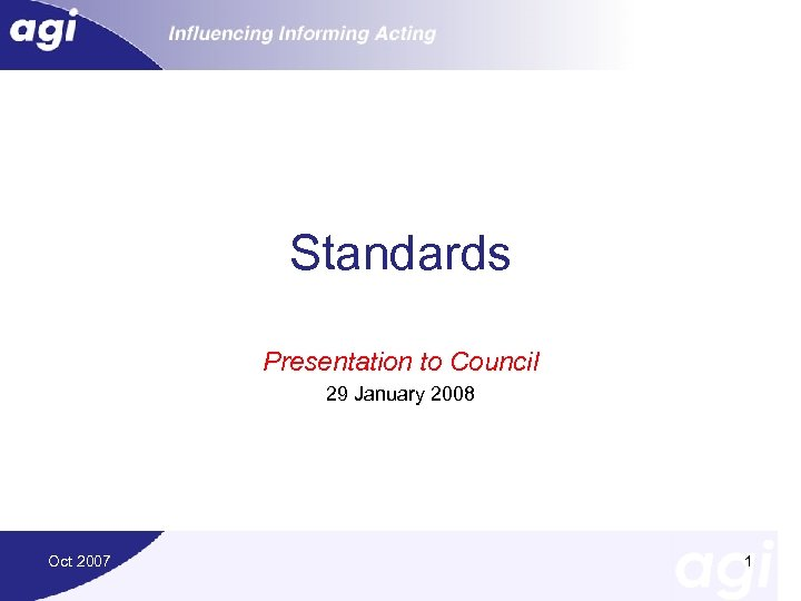 Standards Presentation to Council 29 January 2008 Oct 2007 1