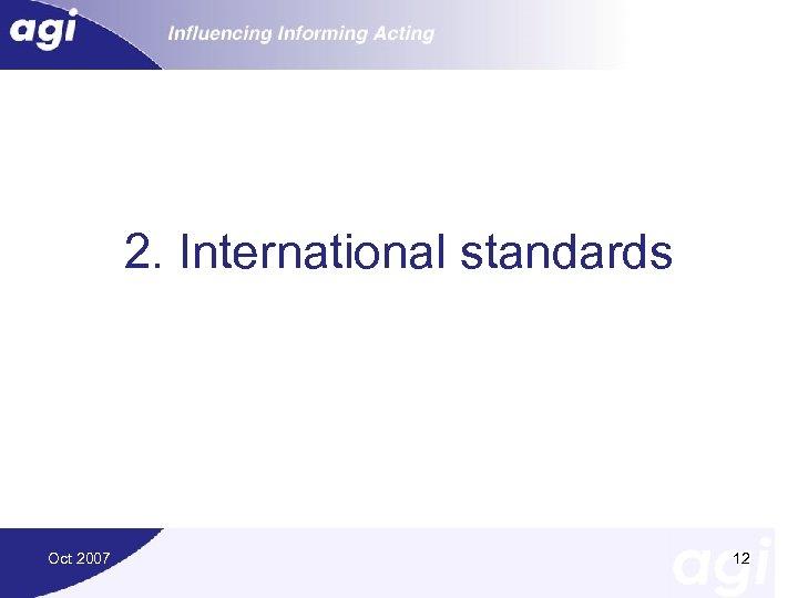 2. International standards Oct 2007 12