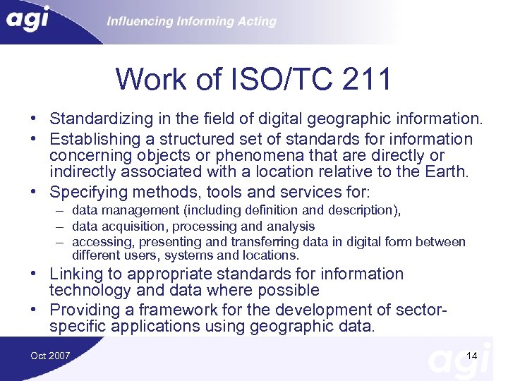 Work of ISO/TC 211 • Standardizing in the field of digital geographic information. •