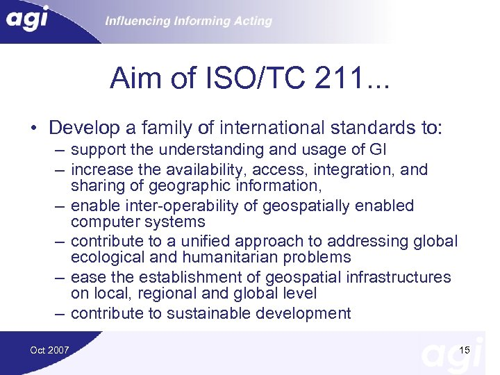 Aim of ISO/TC 211. . . • Develop a family of international standards to: