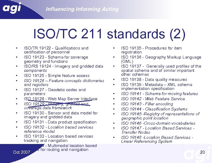 ISO/TC 211 standards (2) • ISO/TR 19122 - Qualifications and certification of personnel •