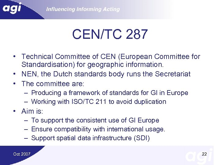 CEN/TC 287 • Technical Committee of CEN (European Committee for Standardisation) for geographic information.