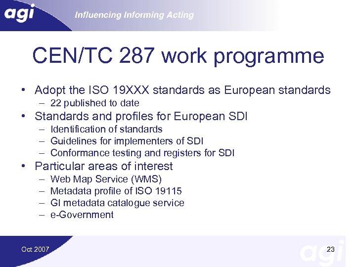 CEN/TC 287 work programme • Adopt the ISO 19 XXX standards as European standards