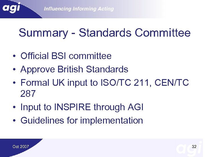 Summary - Standards Committee • Official BSI committee • Approve British Standards • Formal