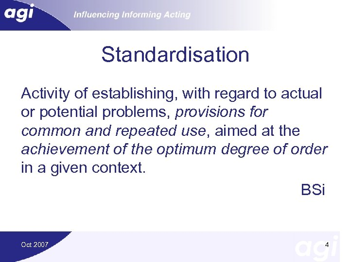 Standardisation Activity of establishing, with regard to actual or potential problems, provisions for common