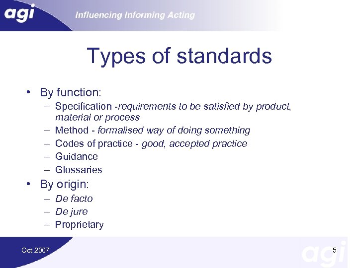 Types of standards • By function: – Specification -requirements to be satisfied by product,