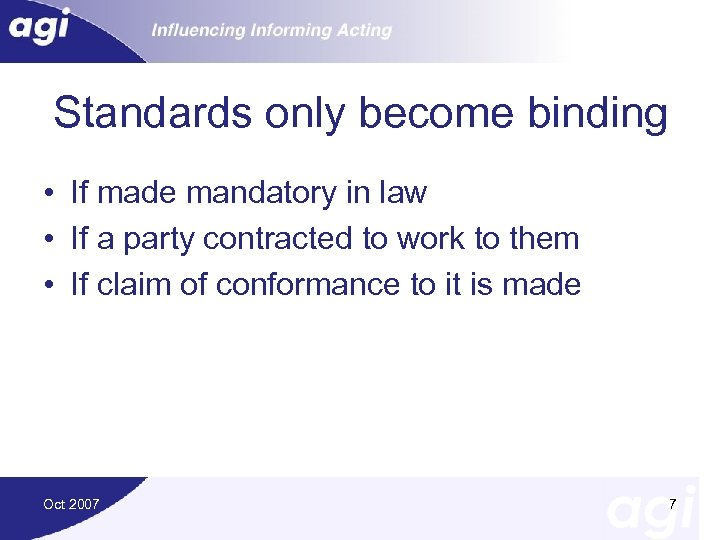 Standards only become binding • If made mandatory in law • If a party