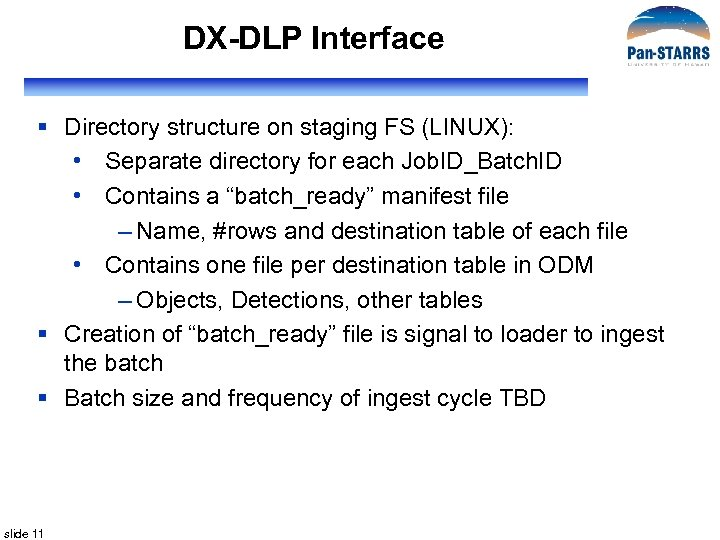 DX-DLP Interface § Directory structure on staging FS (LINUX): • Separate directory for each
