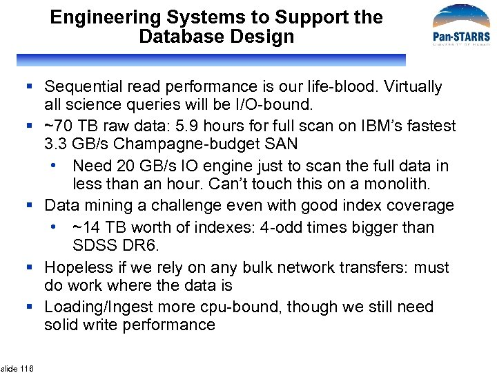 Engineering Systems to Support the Database Design § Sequential read performance is our life-blood.