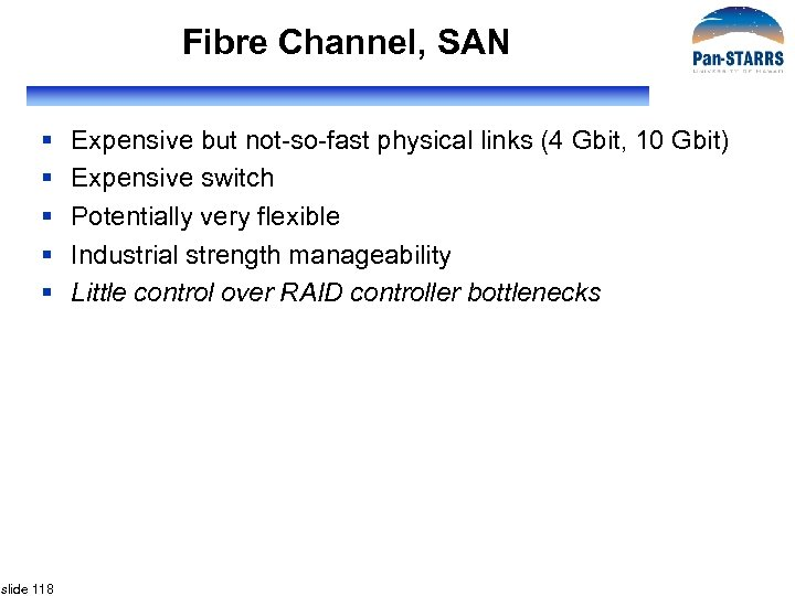Fibre Channel, SAN § § § slide 118 Expensive but not-so-fast physical links (4