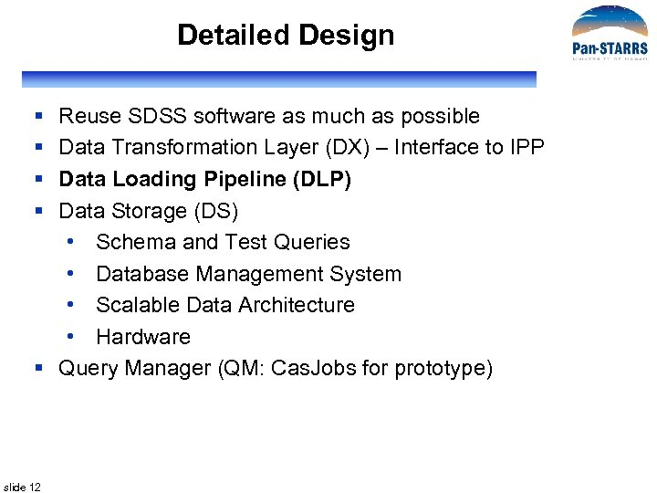 Detailed Design § § Reuse SDSS software as much as possible Data Transformation Layer