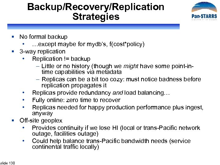 Backup/Recovery/Replication Strategies § No formal backup • …except maybe for mydb's, f(cost*policy) § 3