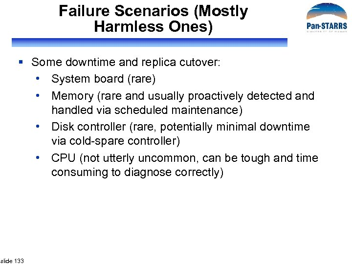 Failure Scenarios (Mostly Harmless Ones) § Some downtime and replica cutover: • System board