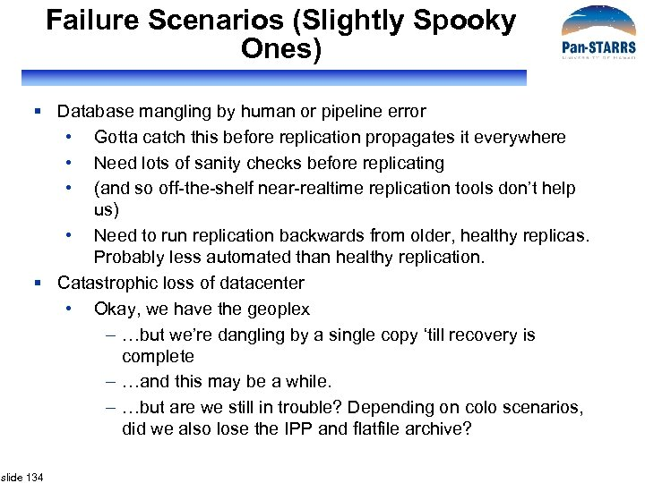Failure Scenarios (Slightly Spooky Ones) § Database mangling by human or pipeline error •