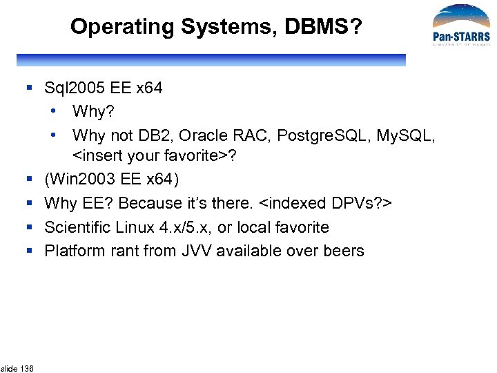 Operating Systems, DBMS? § Sql 2005 EE x 64 • Why? • Why not