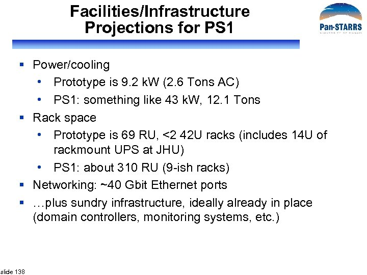 Facilities/Infrastructure Projections for PS 1 § Power/cooling • Prototype is 9. 2 k. W