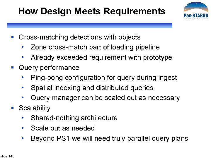 How Design Meets Requirements § Cross-matching detections with objects • Zone cross-match part of