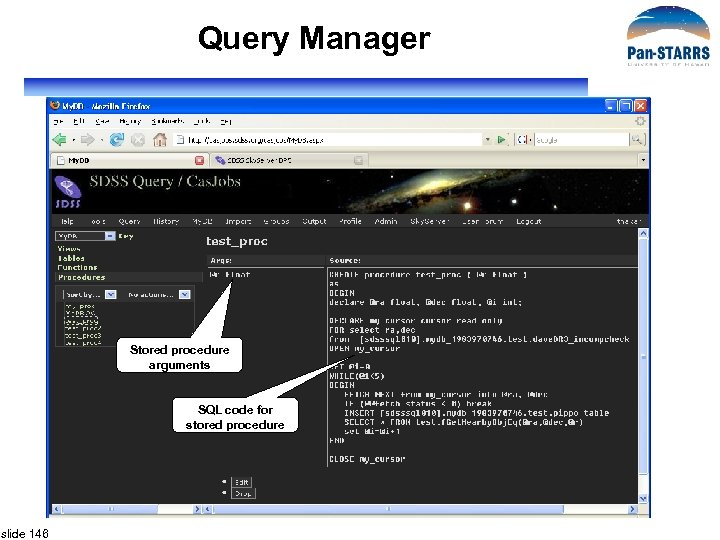 Query Manager Stored procedure arguments SQL code for stored procedure slide 146
