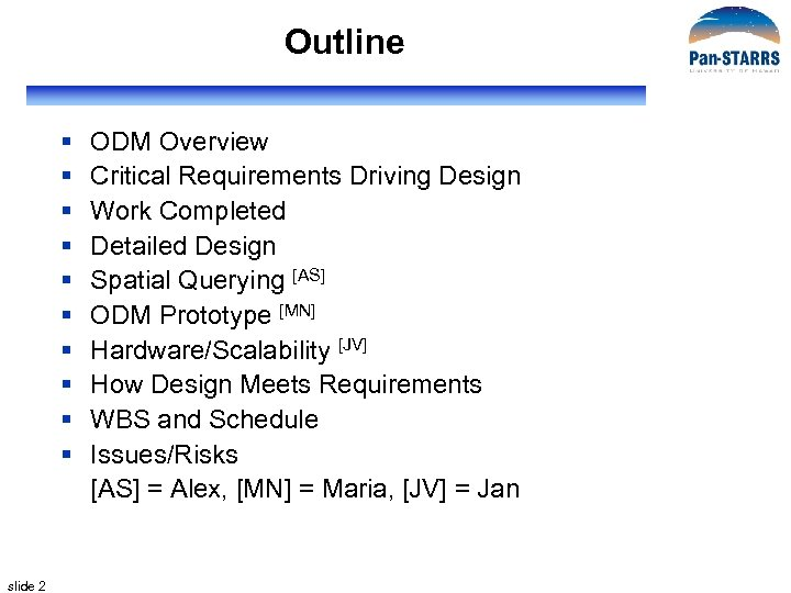 Outline § § § § § slide 2 ODM Overview Critical Requirements Driving Design