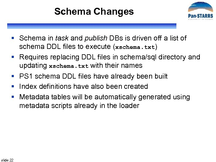 Schema Changes § Schema in task and publish DBs is driven off a list