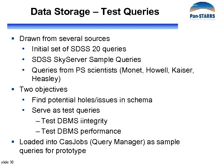 Data Storage – Test Queries § Drawn from several sources • Initial set of