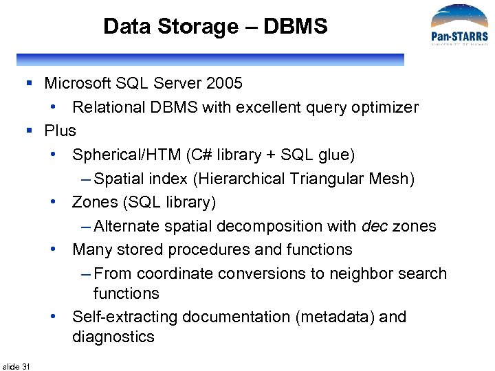Data Storage – DBMS § Microsoft SQL Server 2005 • Relational DBMS with excellent