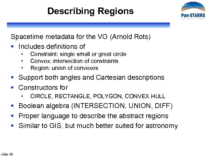 Describing Regions Spacetime metadata for the VO (Arnold Rots) § Includes definitions of •