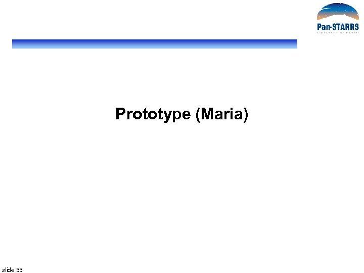Prototype (Maria) slide 55